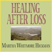 Healing after Loss: Daily Meditations for Working Through Grief Audiobook, by Martha Whitmore Hickman