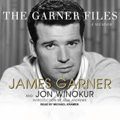 The Garner Files: A Memoir, by James Garner, Jon Winokur
