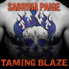 Taming Blaze Audiobook, by Sabrina Paige