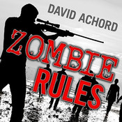 Zombie Rules Audiobook, by David Achord