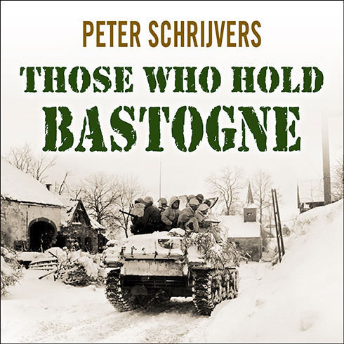 Printable Those Who Hold Bastogne: The True Story of the Soldiers and Civilians Who Fought in the Biggest Battle of the Bulge Audiobook Cover Art