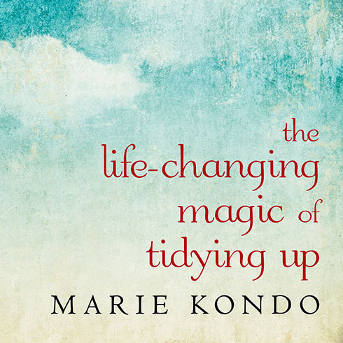 Printable The Life-Changing Magic of Tidying Up: The Japanese Art of Decluttering and Organizing Audiobook Cover Art