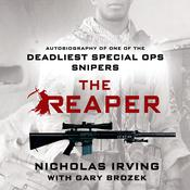The Reaper: The Autobiography of One of the Deadliest Special Ops Snipers, by Gary Brozek, Nicholas Irving