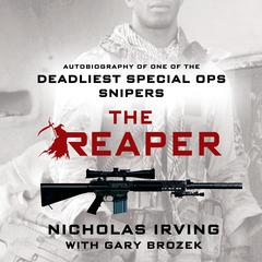 The Reaper: Autobiography of One of the Deadliest Special Ops Snipers Audiobook, by Gary Brozek, Nicholas Irving