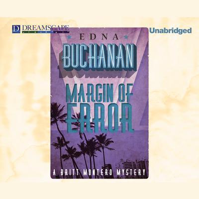 Margin of Error Audiobook, by Edna Buchanan