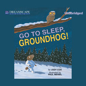 Go to Sleep, Groundhog!, by Judy Cox
