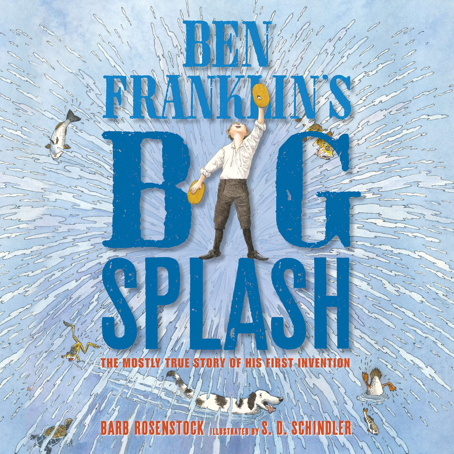Printable Ben Franklin's Big Splash: The Mostly True Story of His First Invention Audiobook Cover Art