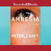 Amnesia Audiobook, by Peter Carey