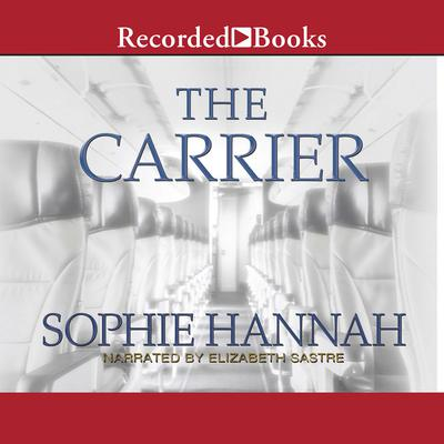 The Carrier Audiobook, by Sophie Hannah