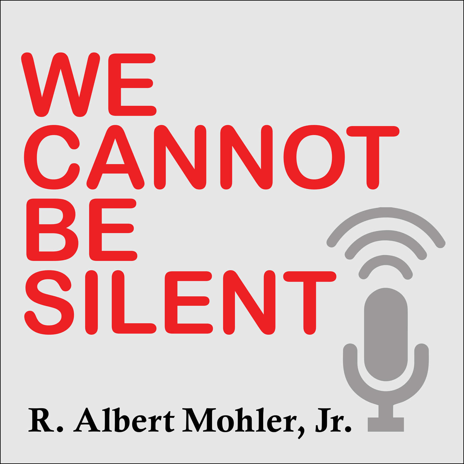 We Cannot Be Silent: Speaking Truth to a Culture Redefining Sex, Marriage, and the Very Meaning of Right and Wrong Audiobook, by R. Albert Mohler
