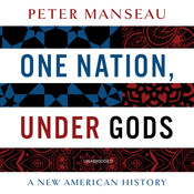 One Nation, Under Gods: A New American History Audiobook, by Peter Manseau