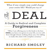 The Deal: A Guide to Radical and Complete Forgiveness Audiobook, by Richard Smoley