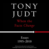 When the Facts Change: Essays, 1995–2010 Audiobook, by Tony Judt