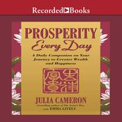 Prosperity Every Day: A Daily Companion on Your Journey to Greater Wealth and Happiness, by Julia Cameron, Emma Lively