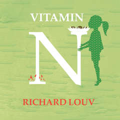 Vitamin N: The Essential Guide to a Nature-Rich Life Audiobook, by Richard Louv