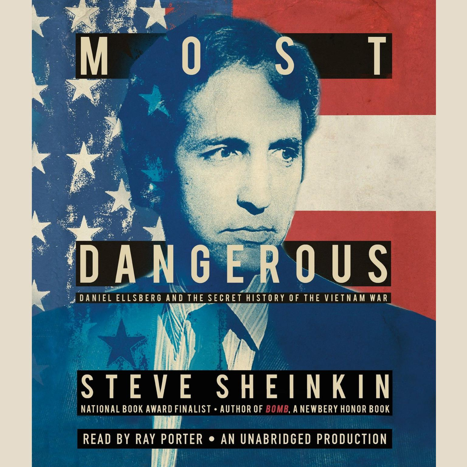 Printable Most Dangerous: Daniel Ellsberg and the Secret History of the Vietnam War Audiobook Cover Art