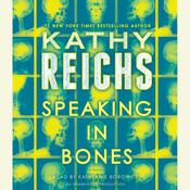 Speaking in Bones: A Novel, by Kathy Reichs