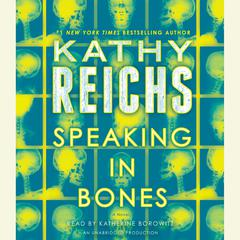 Speaking in Bones: A Novel Audiobook, by Kathy Reichs