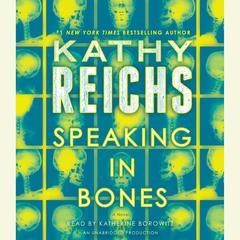 Speaking in Bones: A Novel Audiobook, by Kathy Reichs