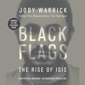 Black Flags: The Rise of ISIS Audiobook, by Joby Warrick