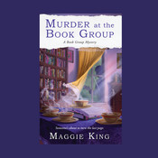 Murder at the Book Group: A Book Group Mystery, by Maggie King