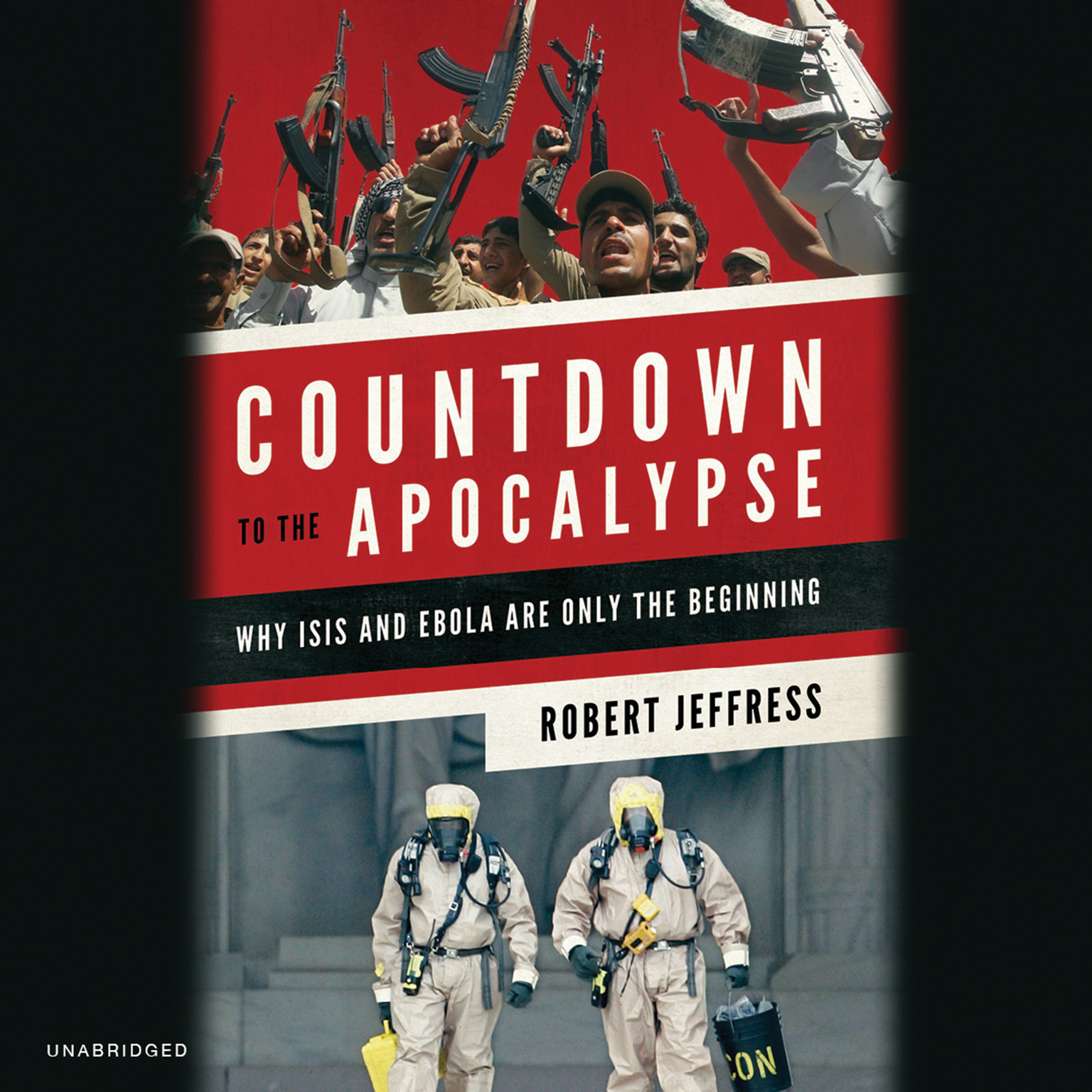 Printable Countdown to the Apocalypse: Why ISIS and Ebola Are Only the Beginning Audiobook Cover Art