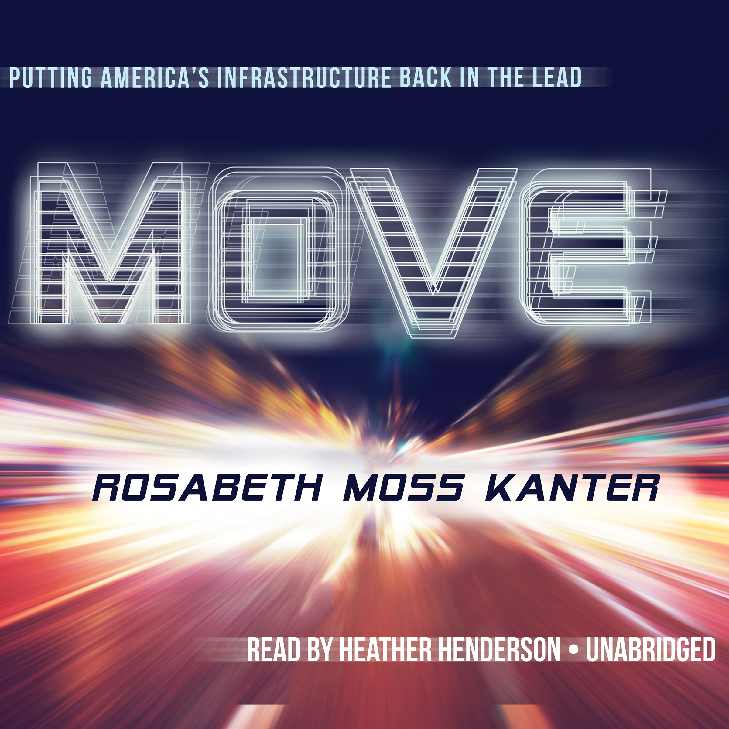 Printable Move: Putting America's Infrastructure Back in the Lead  Audiobook Cover Art