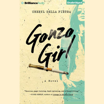Gonzo Girl: A Novel Audiobook, by Cheryl Della Pietra