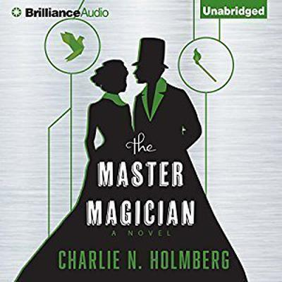 The Master Magician Audiobook, by Charlie N. Holmberg