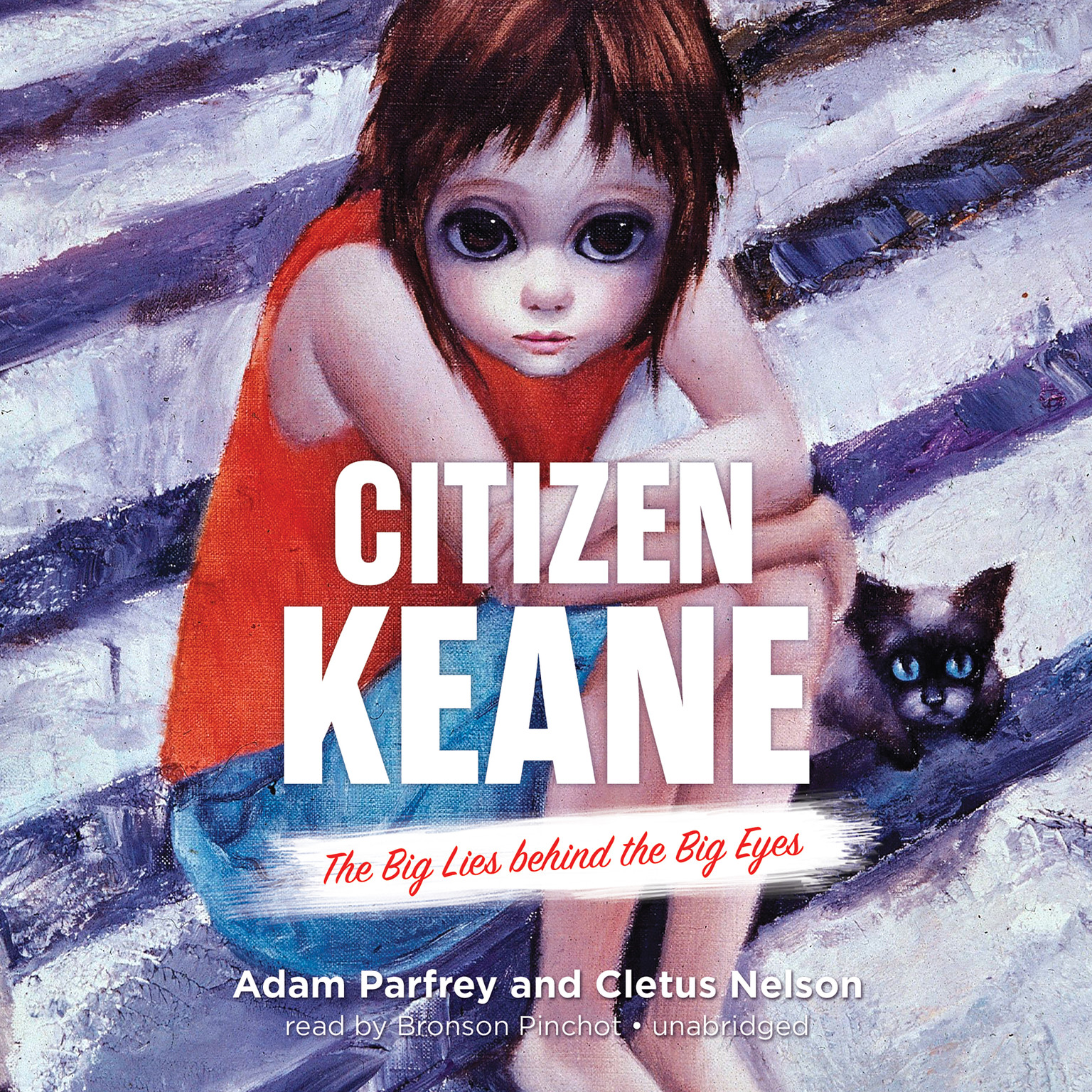 Printable Citizen Keane: The Big Lies behind the Big Eyes Audiobook Cover Art