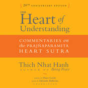 The Heart of Understanding, Twentieth Anniversary Edition: Commentaries on the Prajñaparamita Heart Sutra, by Thich Nhat Hanh