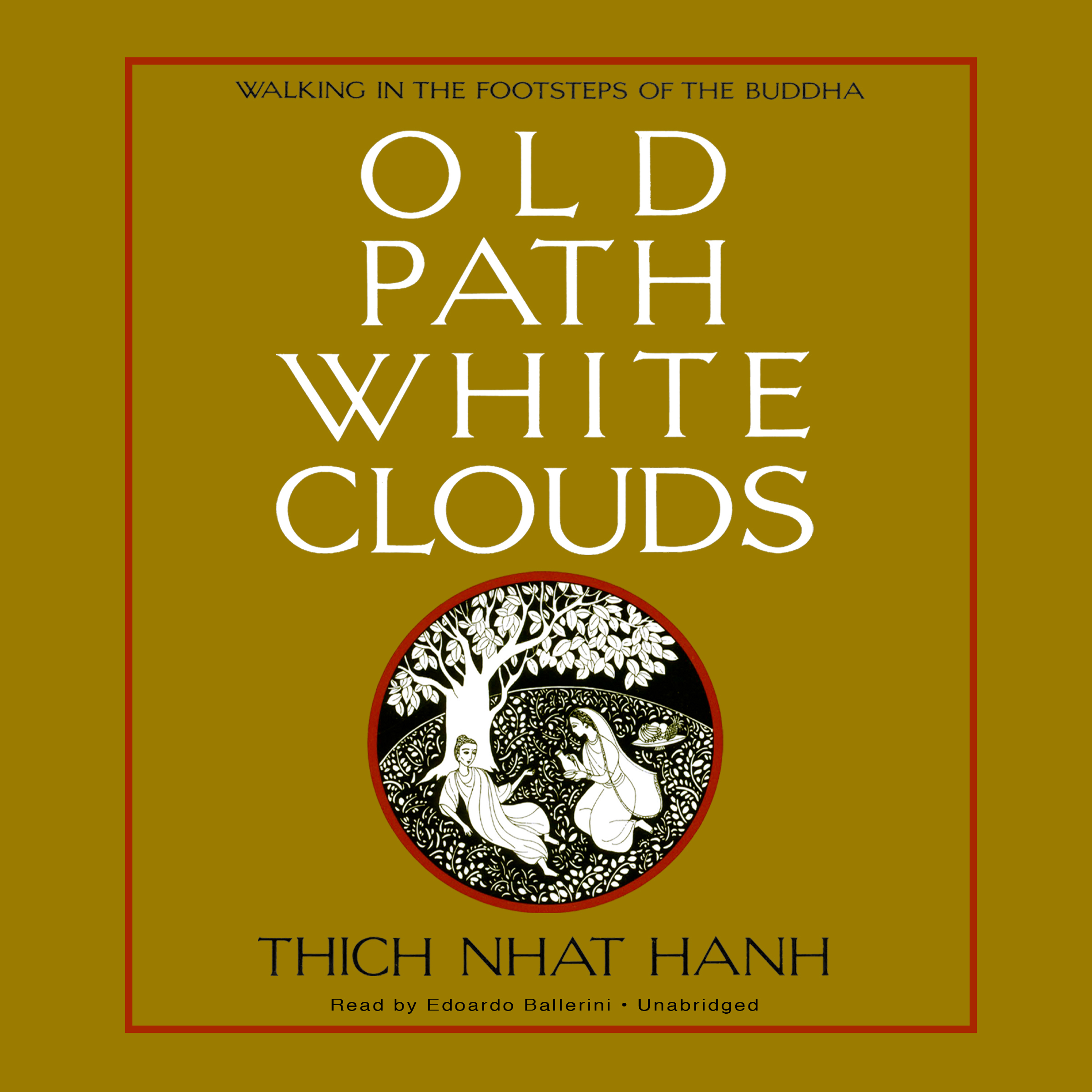 Printable Old Path White Clouds: Walking in the Footsteps of the Buddha Audiobook Cover Art