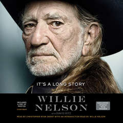 Its a Long Story: My Life Audiobook, by Willie Nelson