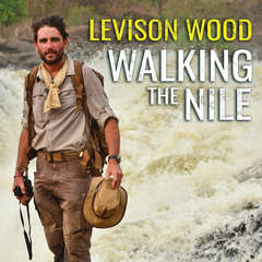 Walking the Nile Audiobook, by Levison Wood