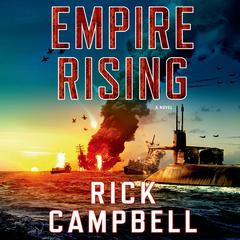 Empire Rising: A Novel Audiobook, by Daisy Goodwin, Rick Campbell
