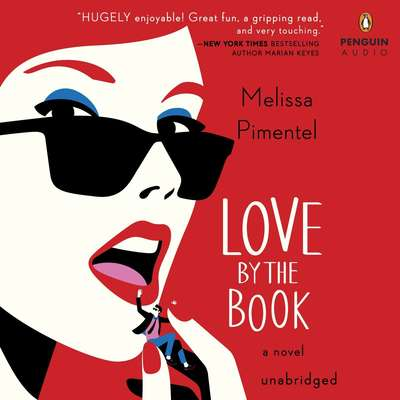 Love by the Book: A Novel Audiobook, by Melissa Pimentel