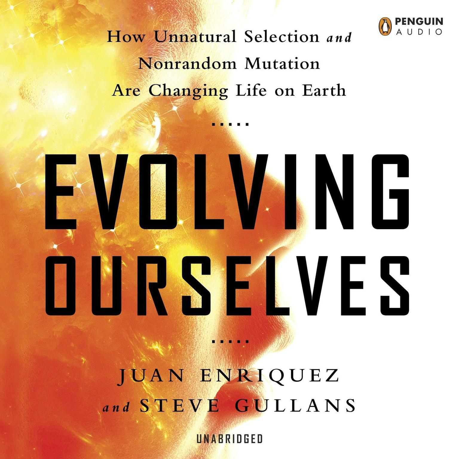 Printable Evolving Ourselves: How Unnatural Selection and Nonrandom Mutation are Changing Life on Earth Audiobook Cover Art