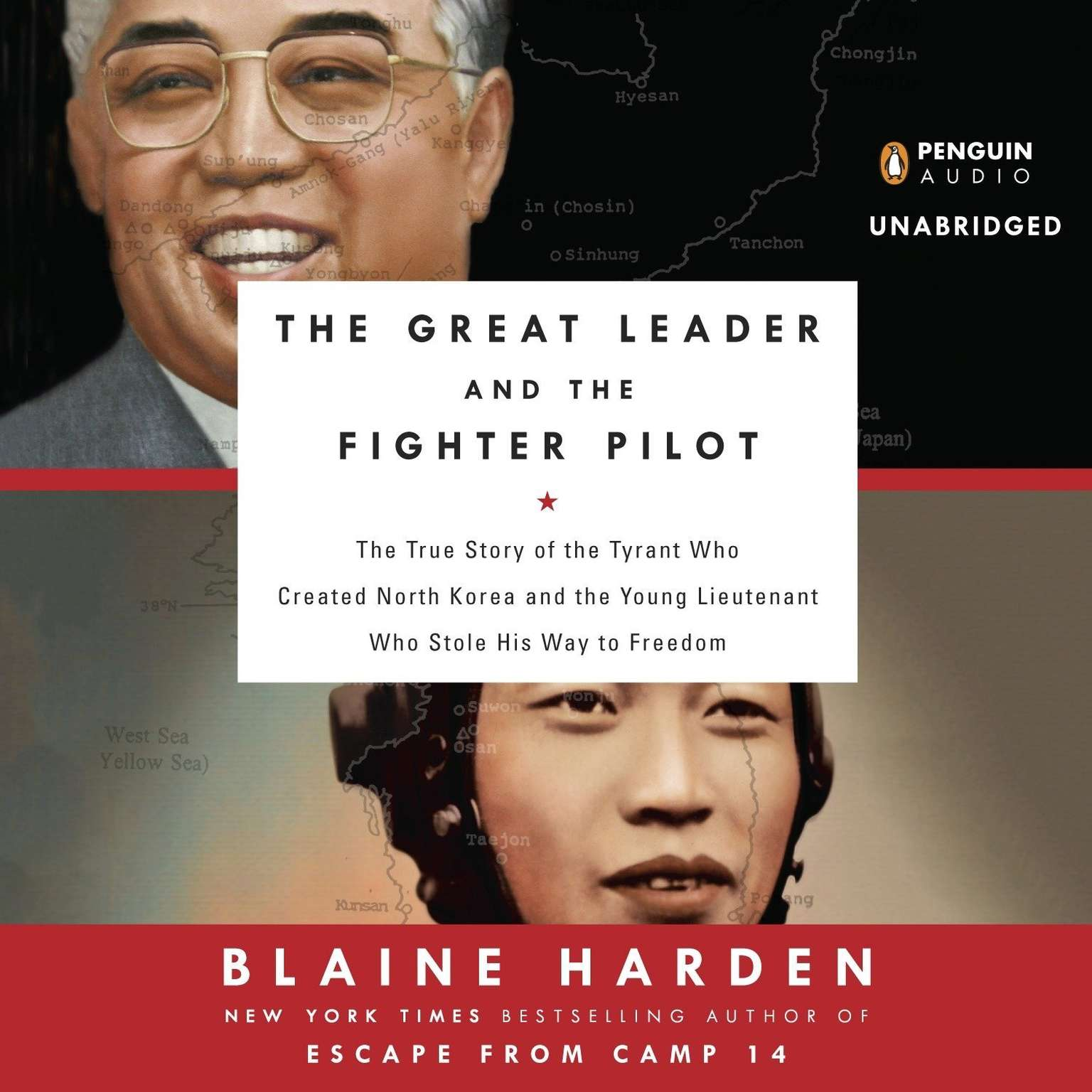 Printable The Great Leader and the Fighter Pilot: The True Story of the Tyrant Who Created North Korea and the Young Lieutenant Who Stole His Way to Freedom Audiobook Cover Art