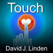 Touch: The Science of Hand, Heart, and Mind, by David J. Linden, John Pruden