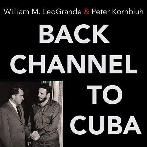 Printable Back Channel to Cuba: The Hidden History of Negotiations between Washington and Havana Audiobook Cover Art