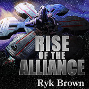 Rise of the Alliance Audiobook, by Ryk Brown
