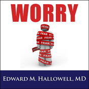 Worry, by Edward M. Hallowell