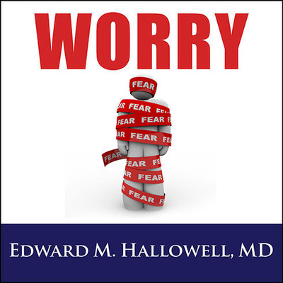 Worry Audiobook, by Edward M. Hallowell