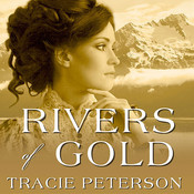 Rivers of Gold, by Tracie Peterson, Laural Merlington