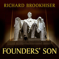 Founders Son: A Life of Abraham Lincoln Audiobook, by Richard Brookhiser
