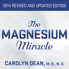 The Magnesium Miracle Audiobook, by Carolyn Dean, Carolyn Dean, MD, ND