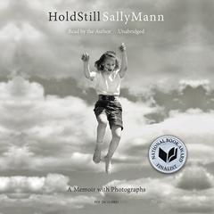 Hold Still: A Memoir with Photographs Audiobook, by Sally Mann