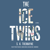 The Ice Twins: A Novel, by S. K. Tremayne