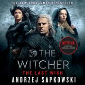 The Last Wish: Introducing the Witcher Audiobook, by Andrzej Sapkowski