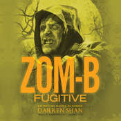 Zom-B Fugitive Audiobook, by Darren Shan